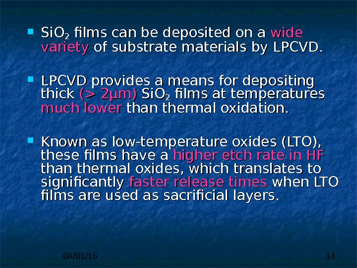 04/01/16 14 Si. O 22 films can be deposited on a wide variety of substrate