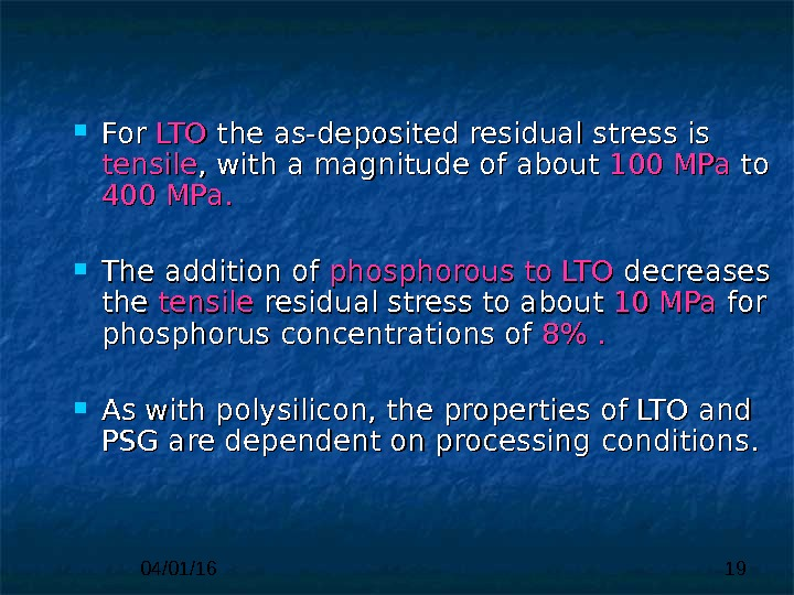 04/01/16 19 For  LTOLTO the as-deposited residual stress is tensile , , with a magnitude