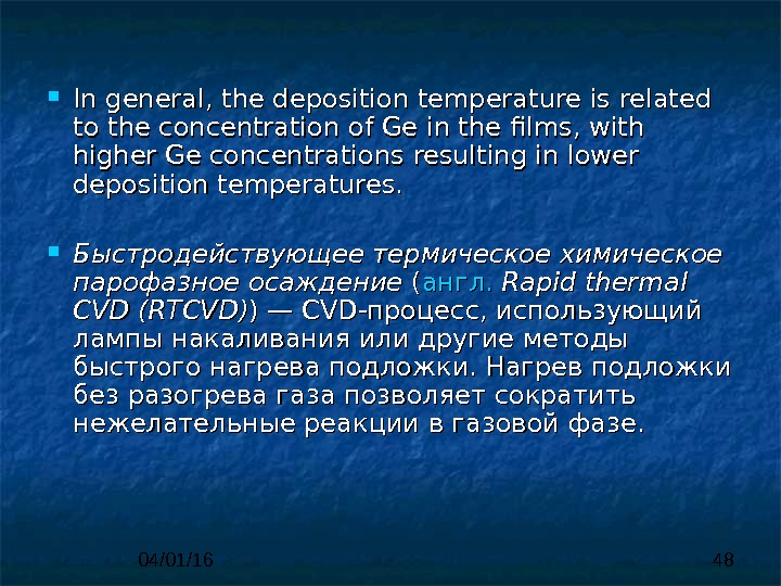 04/01/16 48 In. In  general, the deposition temperature is related to the  concentration of