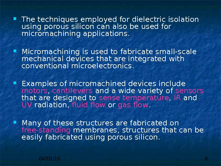 04/01/16 8 The techniques employed for dielectric isolation using porous silicon can also be used for