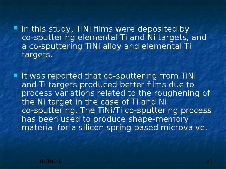 04/01/16 79 In this study, Ti. Ni films were deposited by co-sputtering elemental Ti and Ni