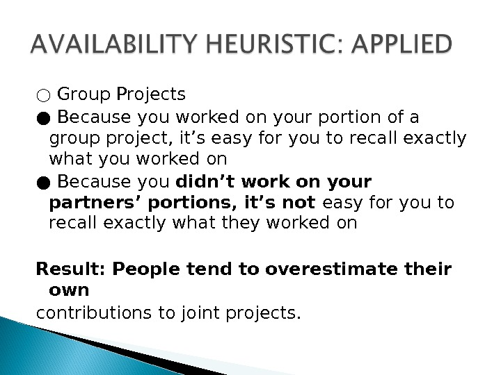 ○ Group Projects ● Because you worked on your portion of a group project, it's easy