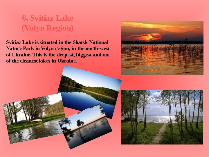 6. Svitiaz Lake (Volyn Region) Svitiaz Lake is situated in the Shatsk National Nature Park in