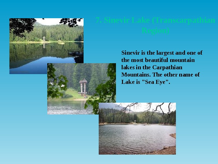 7. Sinevir Lake (Transcarpathian Region) Sinevir is the largest and one of the most beautiful mountain