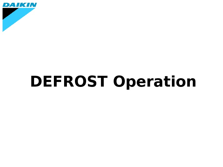 DEFROST Operation
