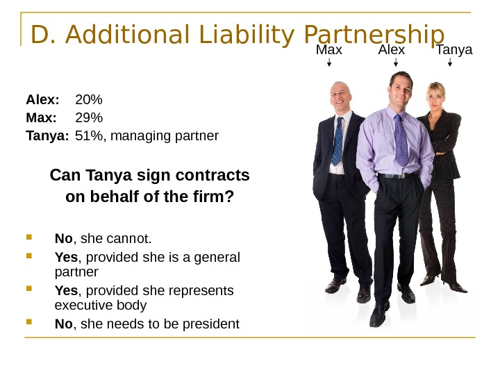 D. Additional Liability Partnership Alex: 20 Max: 29 Tanya: 51, managing partner Can Tanya
