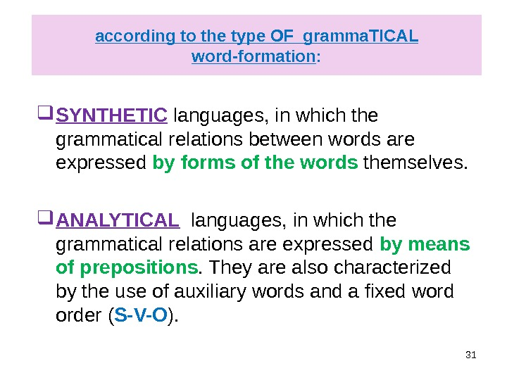 according to the type OF gramma. TICAL word-formation : SYNTHETIC languages, in which the grammatical relations
