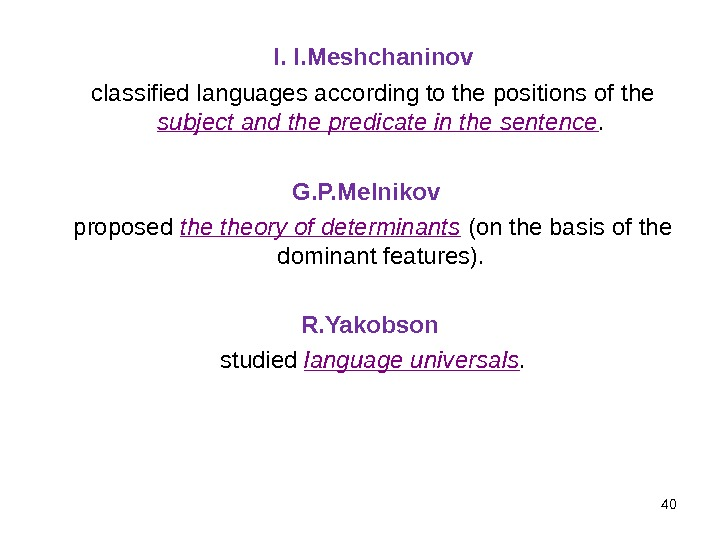 I. I. Meshchaninov  classified languages according to the positions of the subject and the