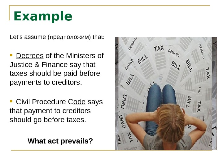 Example Let's assume ( предположим) that: Decrees of the Ministers of Justice & Finance