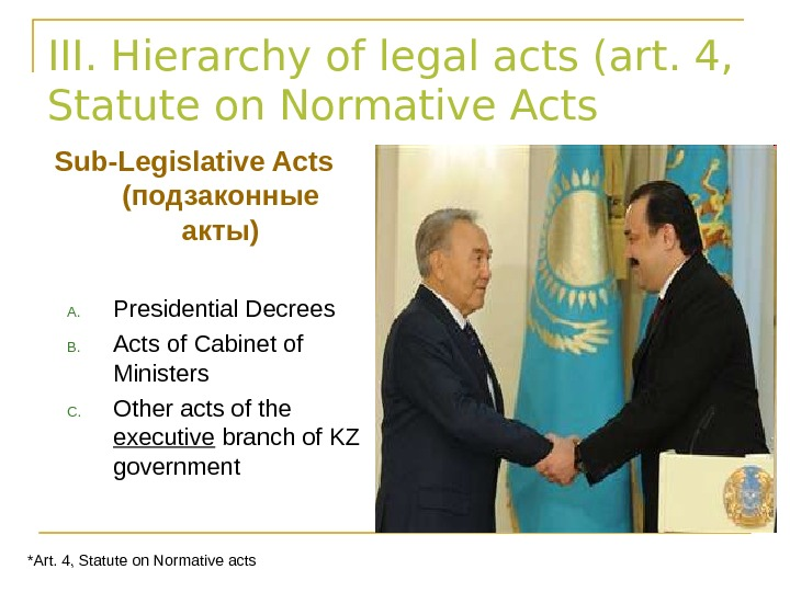 III. Hierarchy of legal acts (art. 4,  Statute on Normative Acts Sub-Legislative Acts