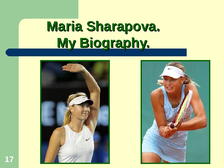 17 Maria Sharapova. My Biography.