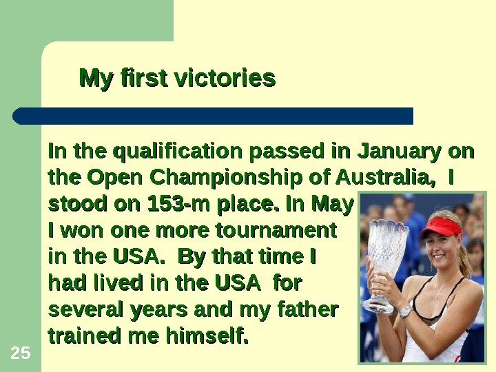 25 In the qualification passed in January on  the Open Championship of Australia,  I