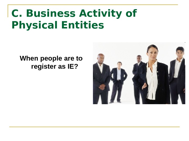 C. Business Activity of Physical Entities When people are to register as IE?