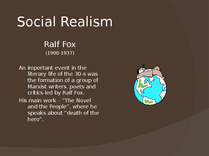 Social Realism Ralf Fox (1900 -1937) An important event in the literary life of the 30