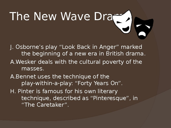 "The New Wave Drama J. Osborne's play ""Look Back  in Anger"" marked the beginning of"