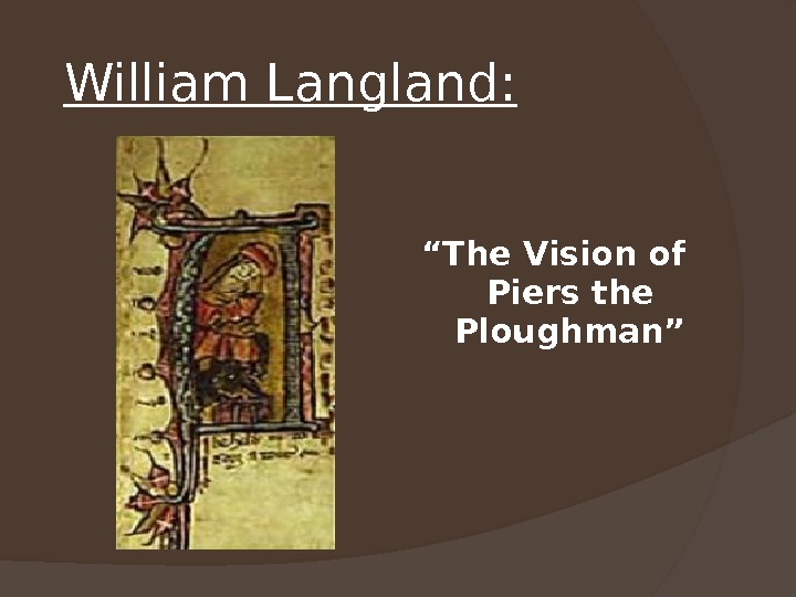 "William Langland:  "" The Vision of Piers the Ploughman"""