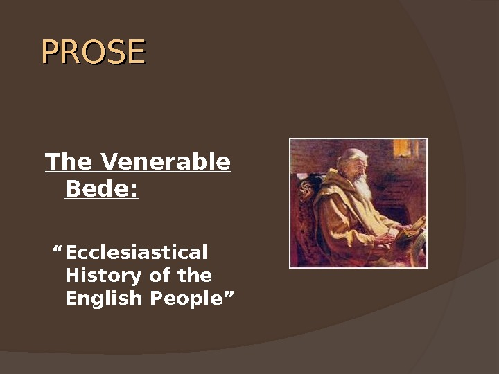 "PROSE The Venerable Bede:  "" Ecclesiastical History of the English People"""