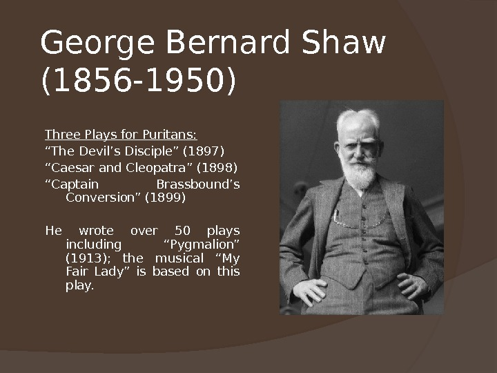 "George Bernard Shaw (1856 -1950) Three Plays for Puritans: "" The Devil's Disciple"" (1897) "" Caesar"