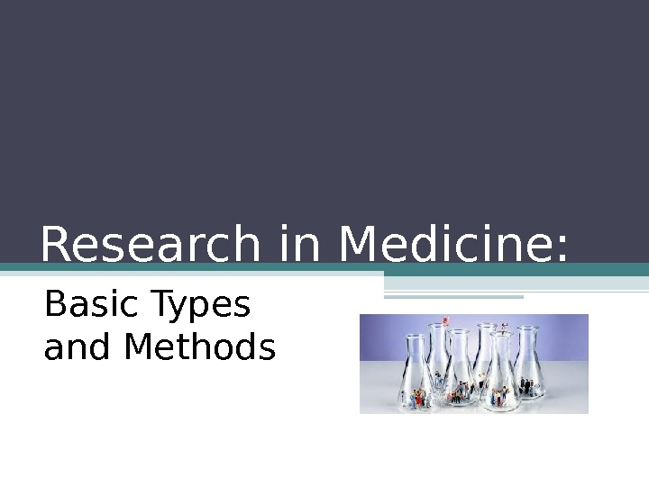 Research in Medicine: Basic Types and Methods