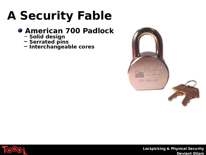 Lockpicking & Physical Security Deviant Ollam. A Security Fable  American 700 Padlock  Solid design