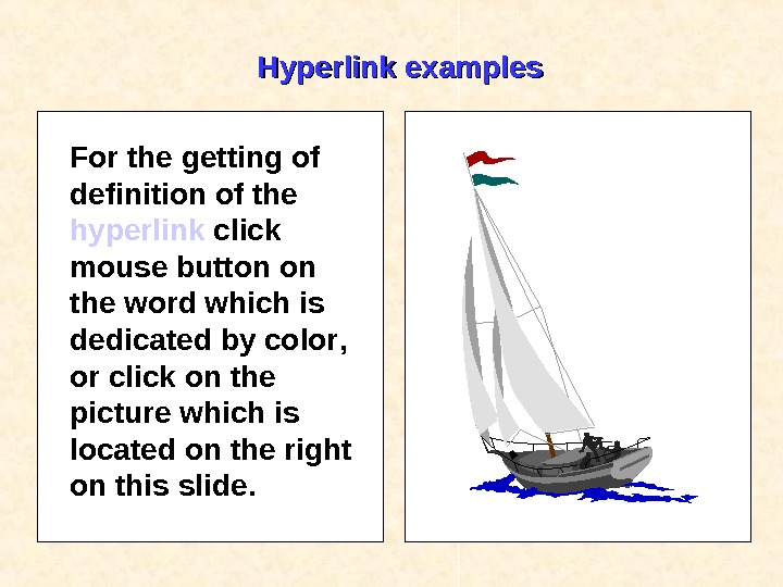 Hyperlink examples For the getting of definition of the hyperlink click mouse button