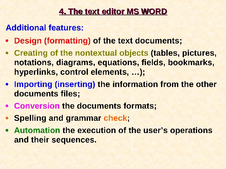 4. 4.  The text editor MS WORD