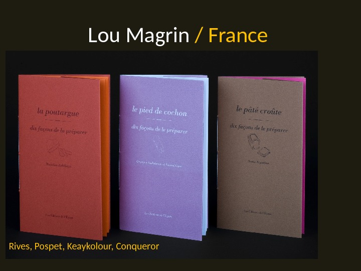 Lou Magrin / France Rives, Pospet, Keaykolour, Conqueror