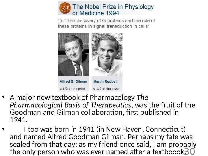 • A major new textbook of Pharmacology The Pharmacological Basis of Therapeutics , was the