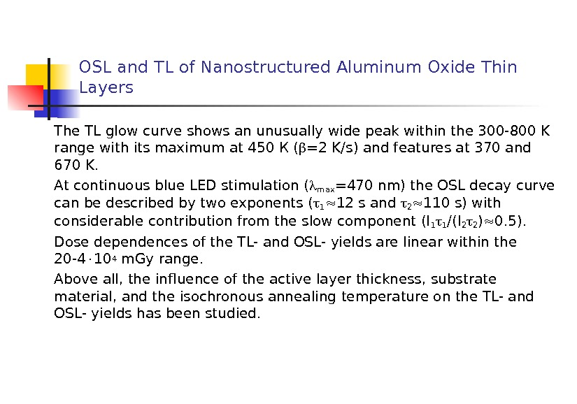 OSL and TL of Nanostructured Aluminum Oxide Thin Layers The TL glow curve shows an unusually