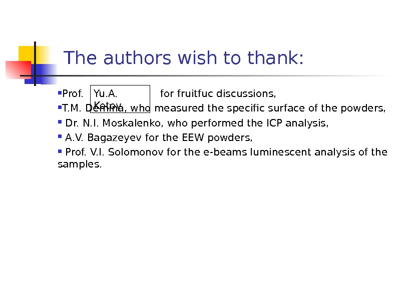The authors wish to thank:  Prof.     for fruitfuc discussions,