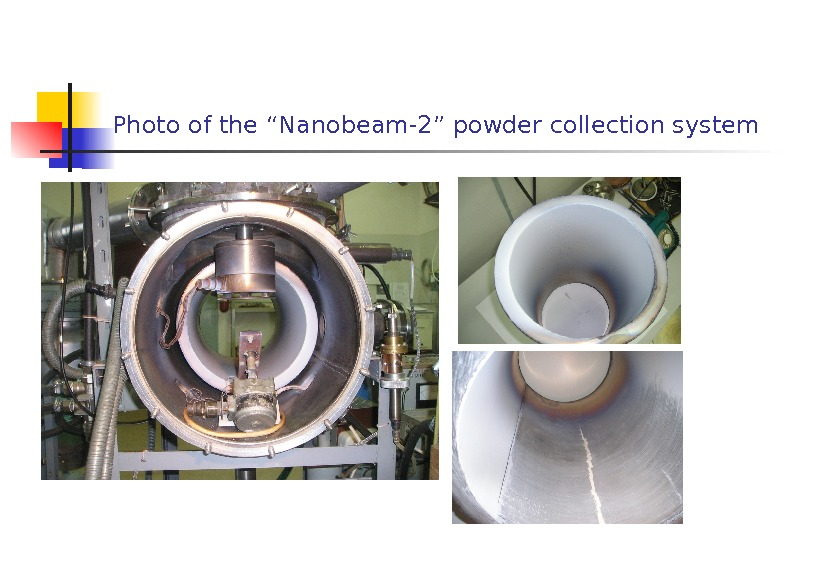 "Photo of the ""Nanobeam-2"" powder collection system"