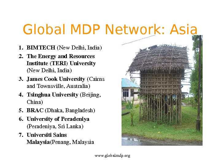 Global MDP Network: Asia 1. BIMTECH (New. Delhi, India) 2. The. Energyand. Resources Institute(TERI)University (New. Delhi,