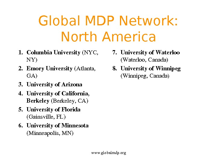 Global MDP Network:  North America 1. Columbia. University( NYC, NY) 2. Emory. University( Atlanta, GA)