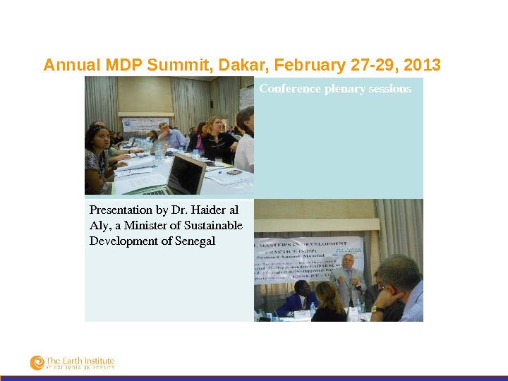 Annual MDP Summit, Dakar, February 27 -29, 2013 Conferenceplenarysessions Presentationby. Dr. Haideral Aly, a. Ministerof. Sustainable