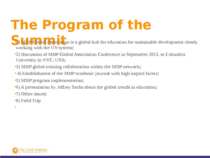 The Program of the Summit • 1) MDP Global Association is a global hub for education