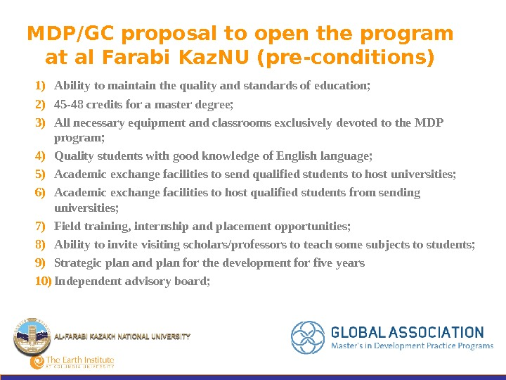 MDP/GC proposal to open the program at al Farabi Kaz. NU (pre-conditions) 1) Ability to maintain