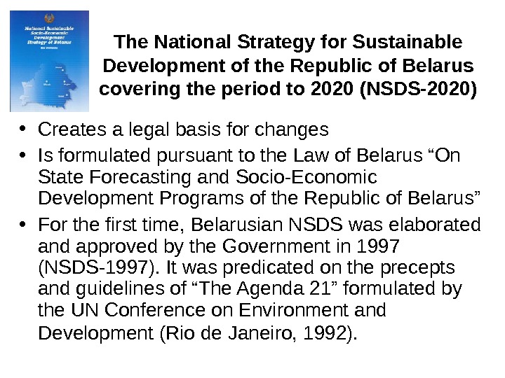 The National Strategy for Sustainable Development of the Republic of Belarus covering the period to 2020
