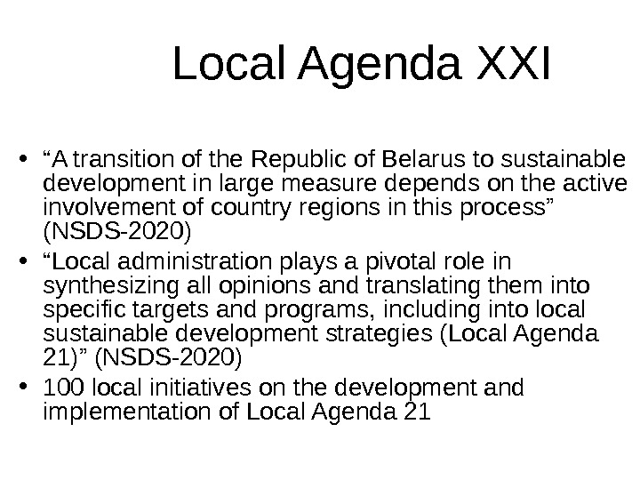 "Local Agenda  XI • "" A transition of the Republic of Belarus to sustainable development"