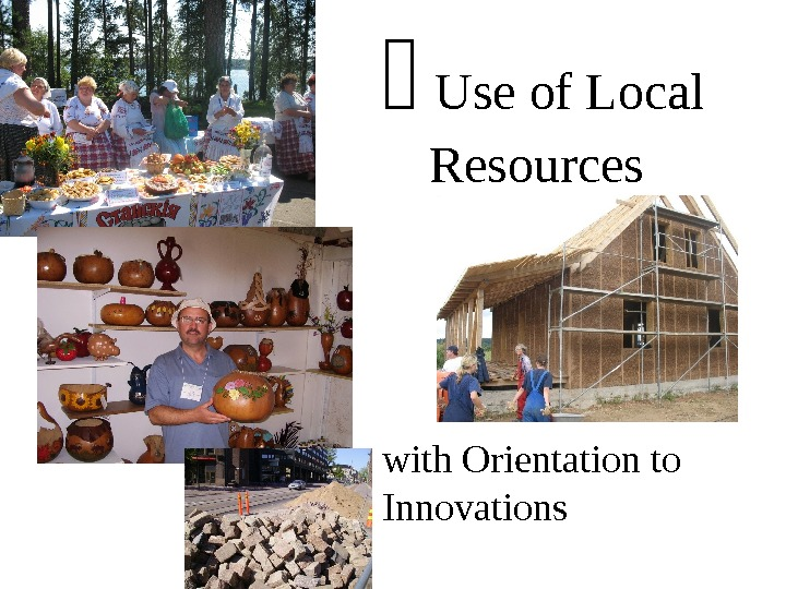 Use of Local Resources with Orientation to Innovations
