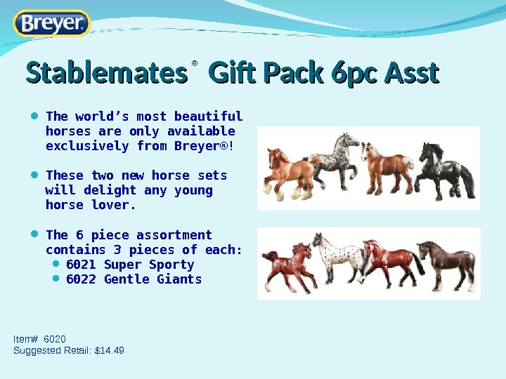 Stablemates ®  Gift Pack 6 pc Asst The world 's most beautiful horses are only