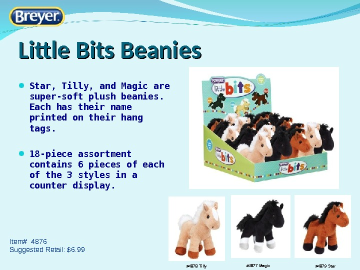 Little Bits Beanies Star, Tilly, and Magic are super-soft plush beanies.  Each has their name