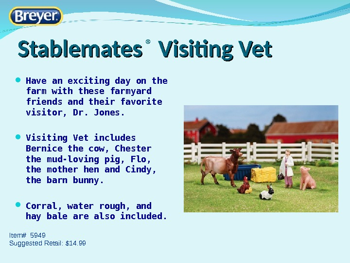 Stablemates ®  Visiting Vet Have an exciting day on the farm with these farmyard friends