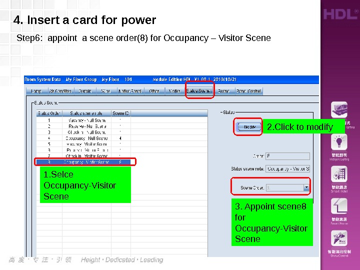 4. Insert a card for power Step 6:  appoint a scene order(8) for Occupancy –
