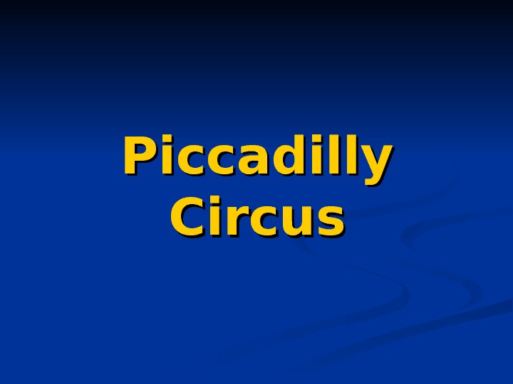 PP iccadilly  Circus