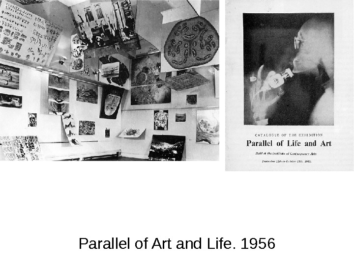 Parallel of Art and Life. 1956
