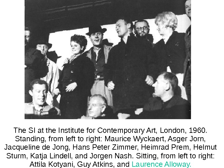The SI at the Institute for Contemporary Art, London, 1960.  Standing, from left to right: