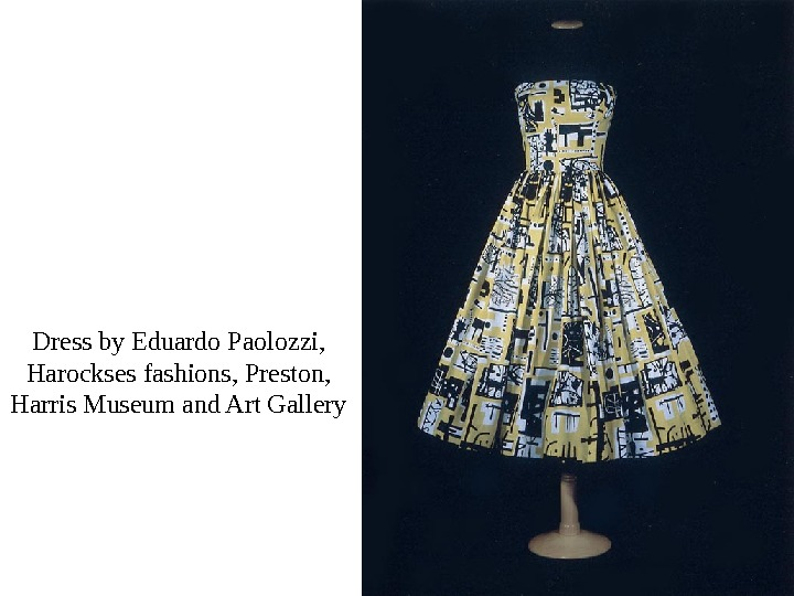 Dress by Eduardo Paolozzi,  Harockses fashions, Preston,  Harris Museum and Art Gallery