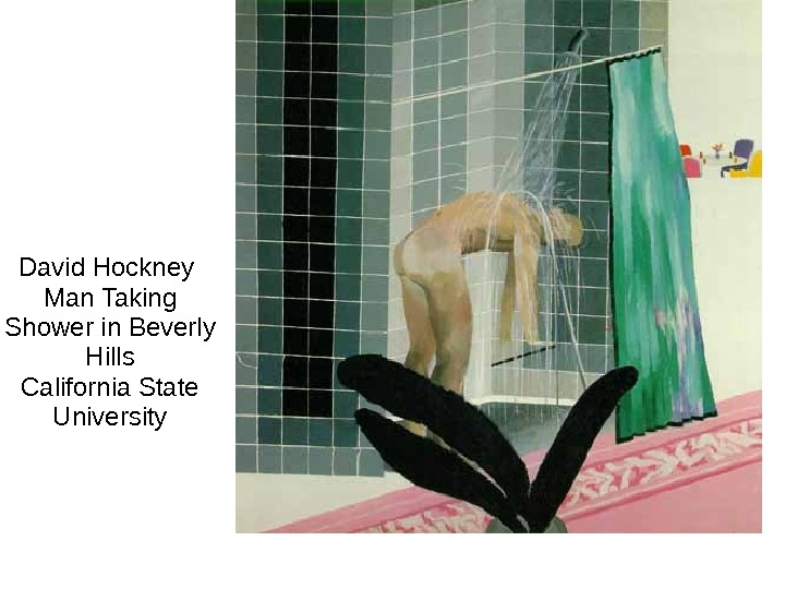 David Hockney Man Taking Shower in Beverly Hills California State University