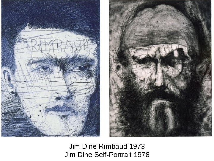 Jim Dine Rimbaud 1973 Jim Dine Self-Portrait 1978