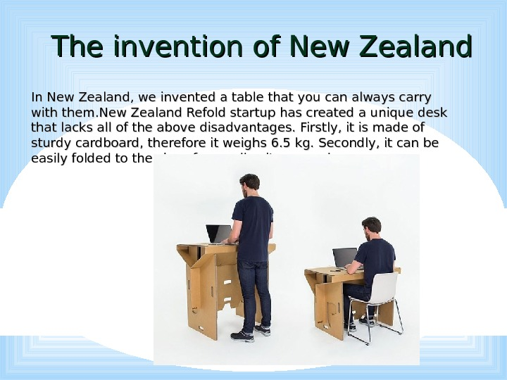 The invention of New Zealand In New Zealand, we invented a table that you can always